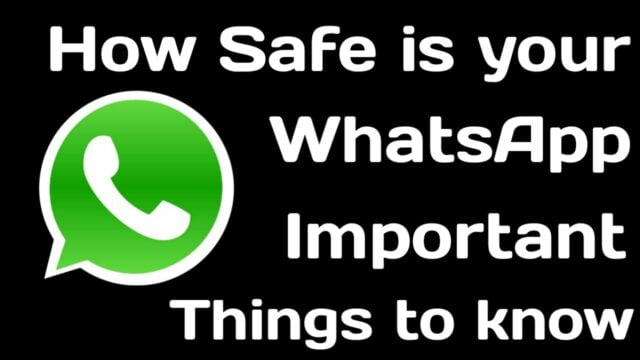 How Safe is Your WhatsApp?
