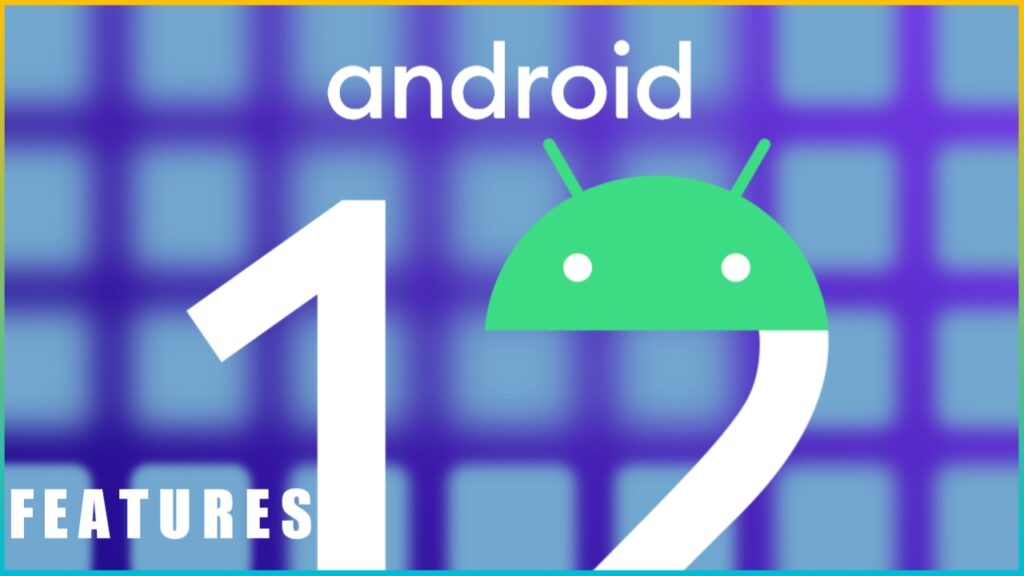 Android 12 with coveted innovations,10 things to know