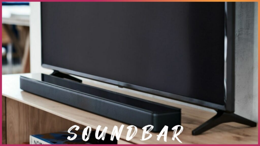 Important things to keep in mind when buying soundbars