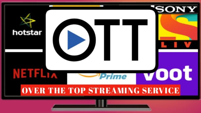 OTT- 'Over the Top' Streaming service over the Internet