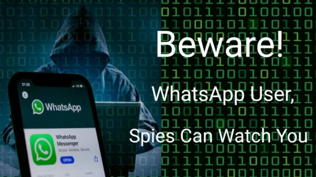 Whatsapp user spies can watch your chatting without you